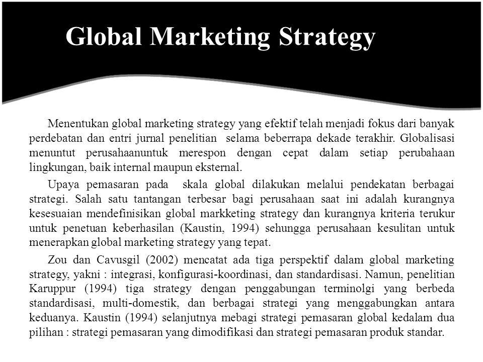 Sebuah strategi pemasaran global yang standard, yang dianggap sebagai strategi yang paling berparuh (Zoundan Cavusgil, 2002; Karuppur, 19944), adalah salah satu yang menyediakan pendekatan standard untuk pemasaran, branding, dan pengembangan produk pada tingkat global.