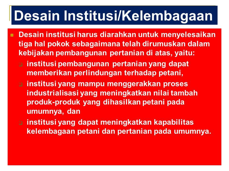 Kebijakan public awareness tentang peran, fungsi dan posisi pertanian. Kebijakan konsolidasi interdependensi antar sektor/lembaga (consolidated power)
