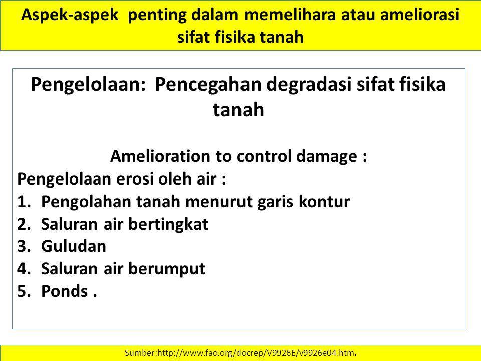 Pengelolaan: Pencegahan degradasi sifat fisika tanah Amelioration to control damage : Pengelolaan erosi oleh air : 1.Pengolahan tanah menurut garis ko