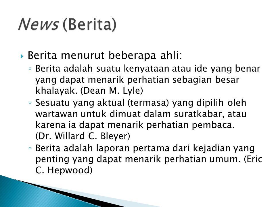  Jenis karya terdiri dari: ◦ News (berita) ◦ Views (pandangan)  Informasi dalam news dibangun oleh: ◦ Fakta + Data  Informasi dalam views dibangun