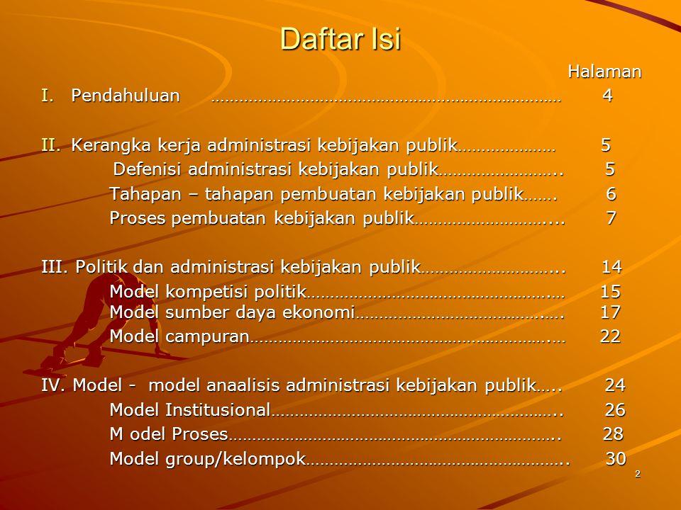 MODEL ELITE Elite Pengurus dan pejabat Massa Arah kebijakan Pelaksana kebijakan 33
