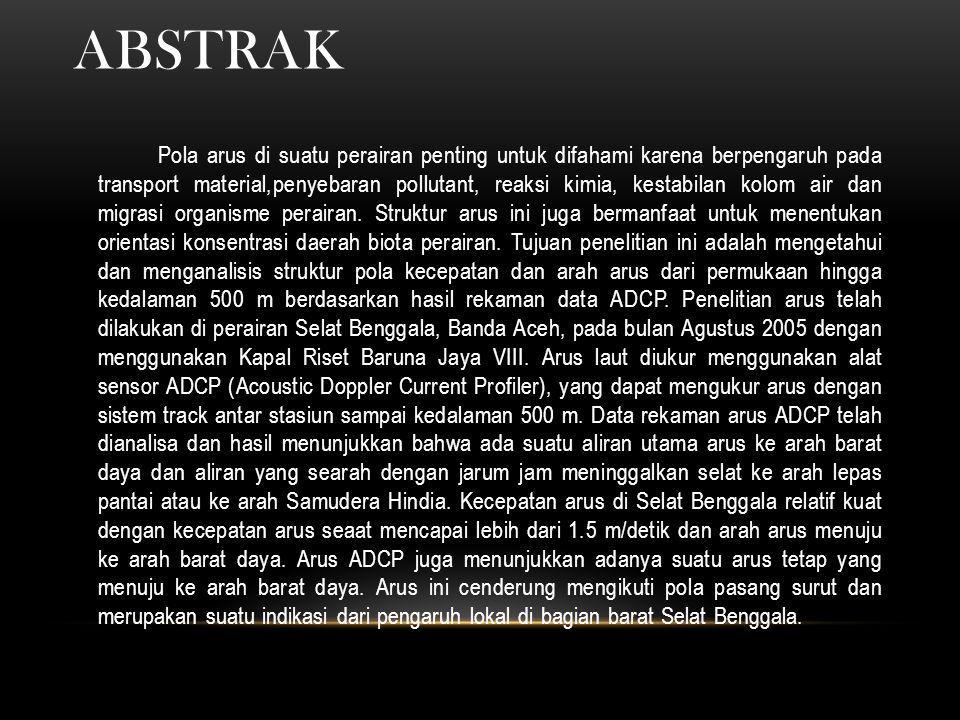 PENDAHULUAN Perairan Selat Benggala, Banda Aceh adalah perairanyang terletak di bagian utara Pulau Sumatera dan daerah studi penelitian oseanografi berada pada koordinat antara 4° - 6° Lintang Utara, serta 96° - 98° Bujur Timur.