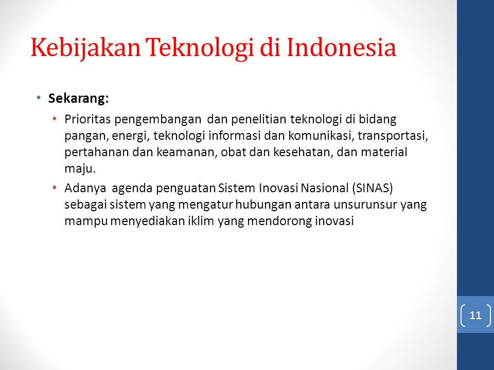 Kebijakan Teknologi di Indonesia Sekarang: Prioritas pengembangan dan penelitian teknologi di bidang pangan, energi, teknologi informasi dan komunikas
