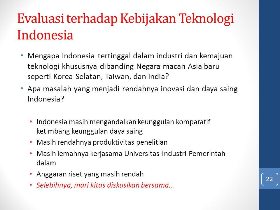 Evaluasi terhadap Kebijakan Teknologi Indonesia Mengapa Indonesia tertinggal dalam industri dan kemajuan teknologi khususnya dibanding Negara macan As