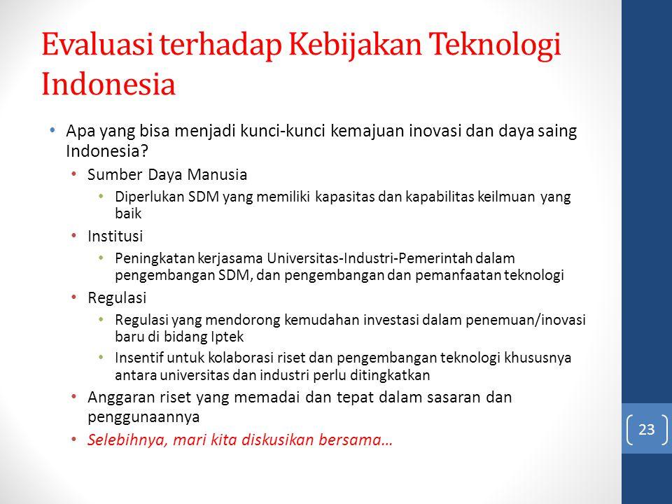 Evaluasi terhadap Kebijakan Teknologi Indonesia Apa yang bisa menjadi kunci-kunci kemajuan inovasi dan daya saing Indonesia? Sumber Daya Manusia Diper