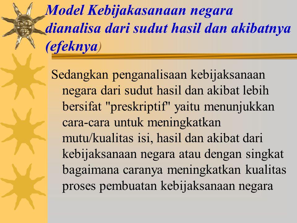 Model Kebijaksanaan negara dianalisa dari sudut proses Penganalisaan kebijaksanaan negara dari sudut proses lebih bersifat