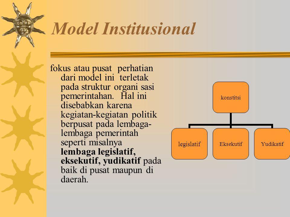 Model penganalisaan dari sudut hasil dan akibat : 1. Rationale comprehensive, 2. Incremental dan 3. Mix-scanning (tambahan dari Amitai Etzioni).