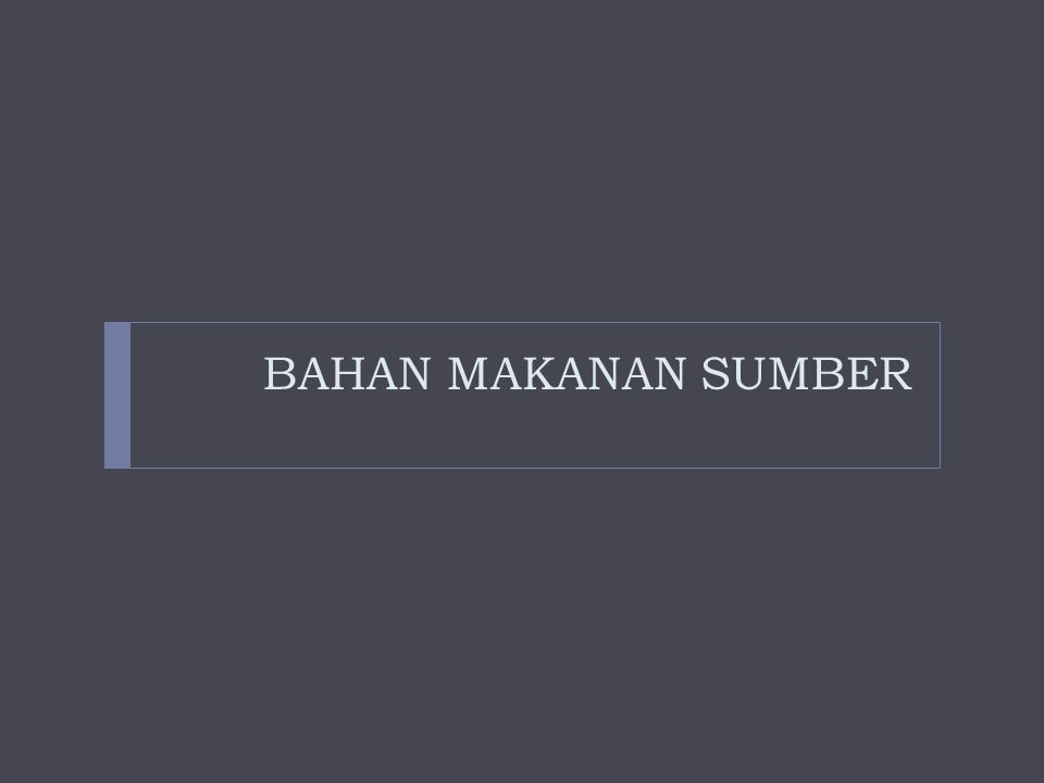 BAHAN MAKANAN SUMBER