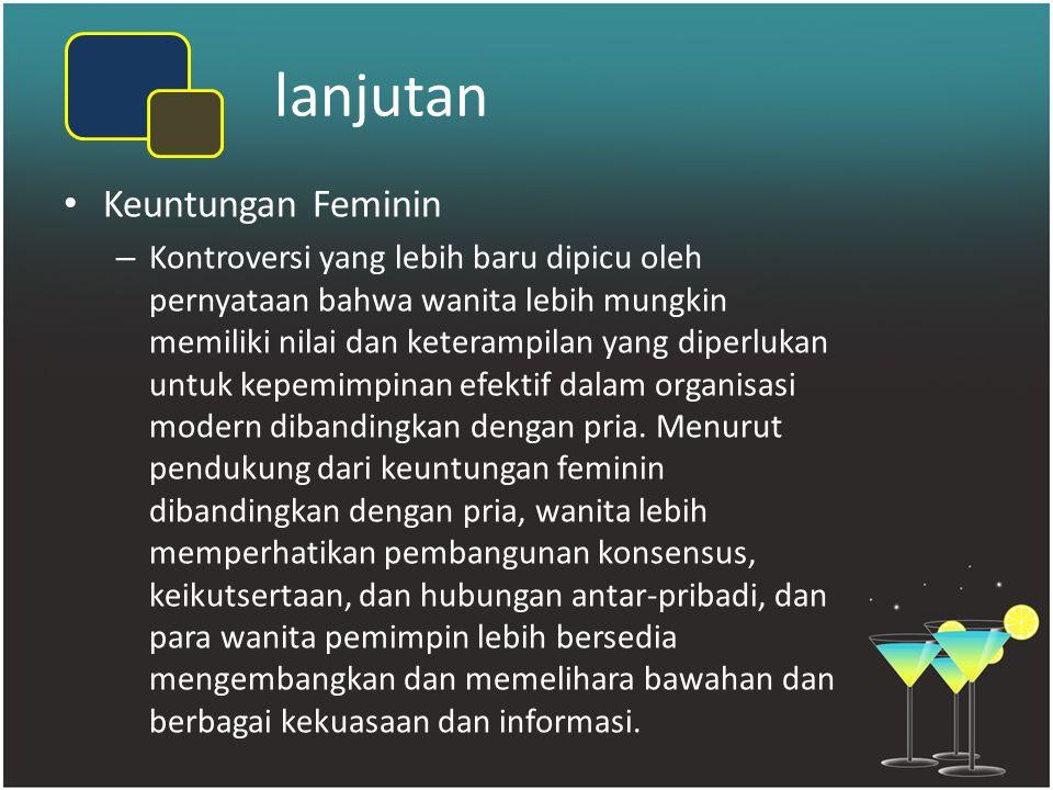 lanjutan Keuntungan Feminin – Kontroversi yang lebih baru dipicu oleh pernyataan bahwa wanita lebih mungkin memiliki nilai dan keterampilan yang diper
