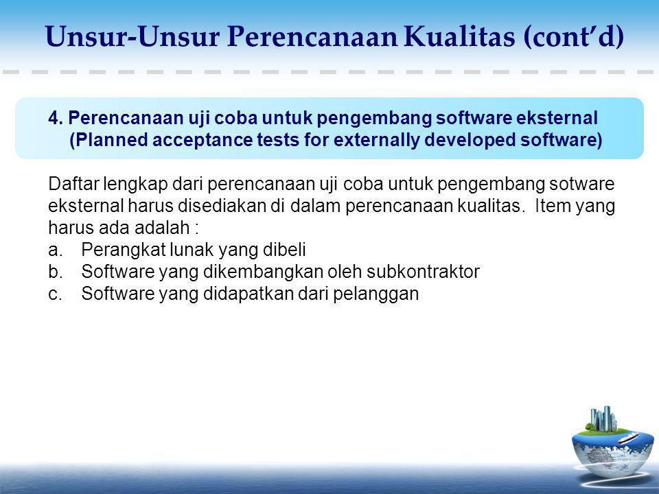 4. Perencanaan uji coba untuk pengembang software eksternal (Planned acceptance tests for externally developed software) Daftar lengkap dari perencana