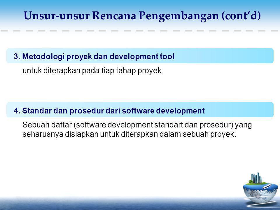 3. Metodologi proyek dan development tool untuk diterapkan pada tiap tahap proyek 4. Standar dan prosedur dari software development Sebuah daftar (sof