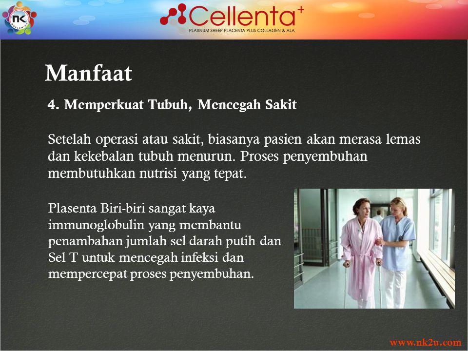 www.nk2u.com Manfaat 4. Memperkuat Tubuh, Mencegah Sakit Setelah operasi atau sakit, biasanya pasien akan merasa lemas dan kekebalan tubuh menurun. Pr
