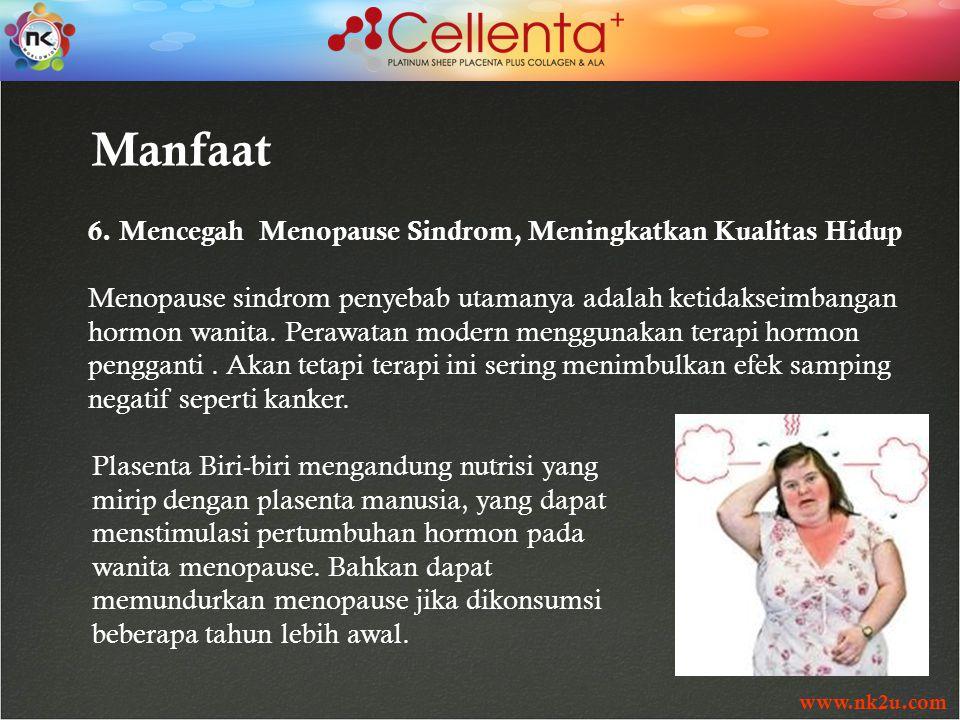 www.nk2u.com 6. Mencegah Menopause Sindrom, Meningkatkan Kualitas Hidup Menopause sindrom penyebab utamanya adalah ketidakseimbangan hormon wanita. Pe