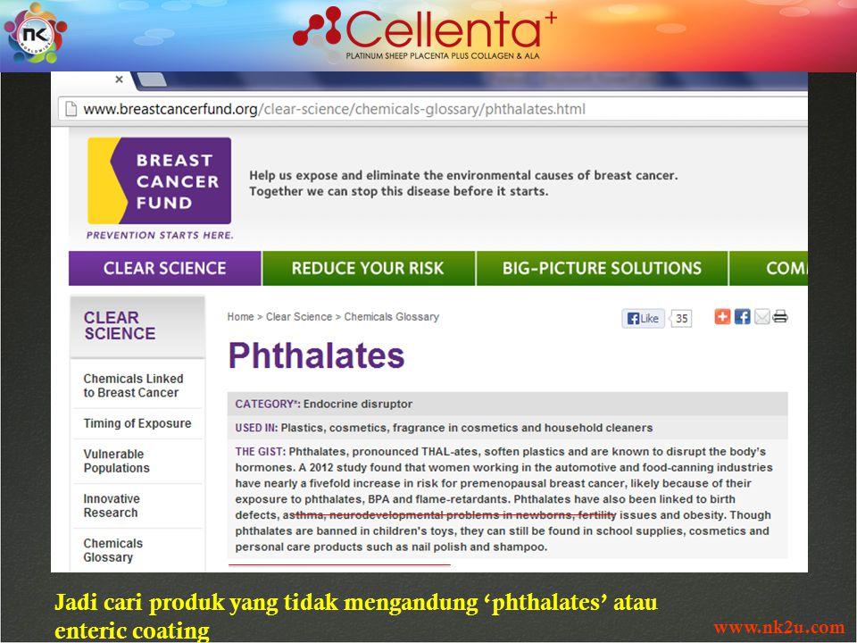 www.nk2u.com Jadi cari produk yang tidak mengandung 'phthalates' atau enteric coating