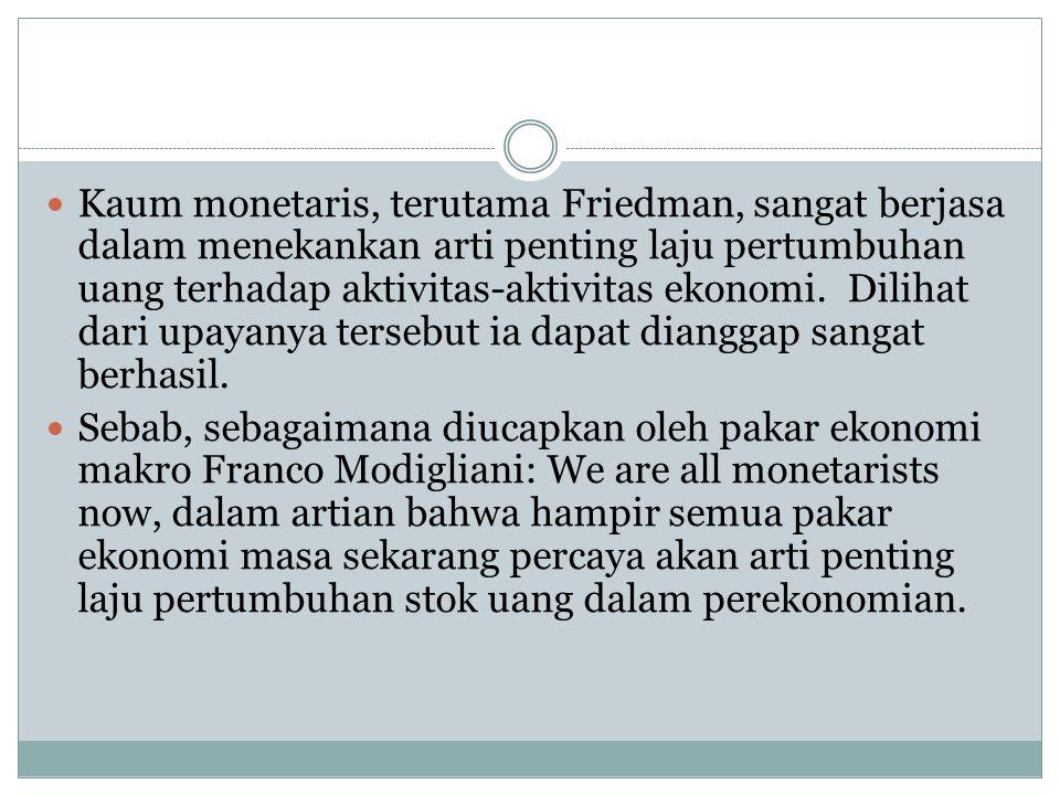 Adapun gagasan pokok dari aliran moneteris yang dianggap penting di antaranya adalah : 1.