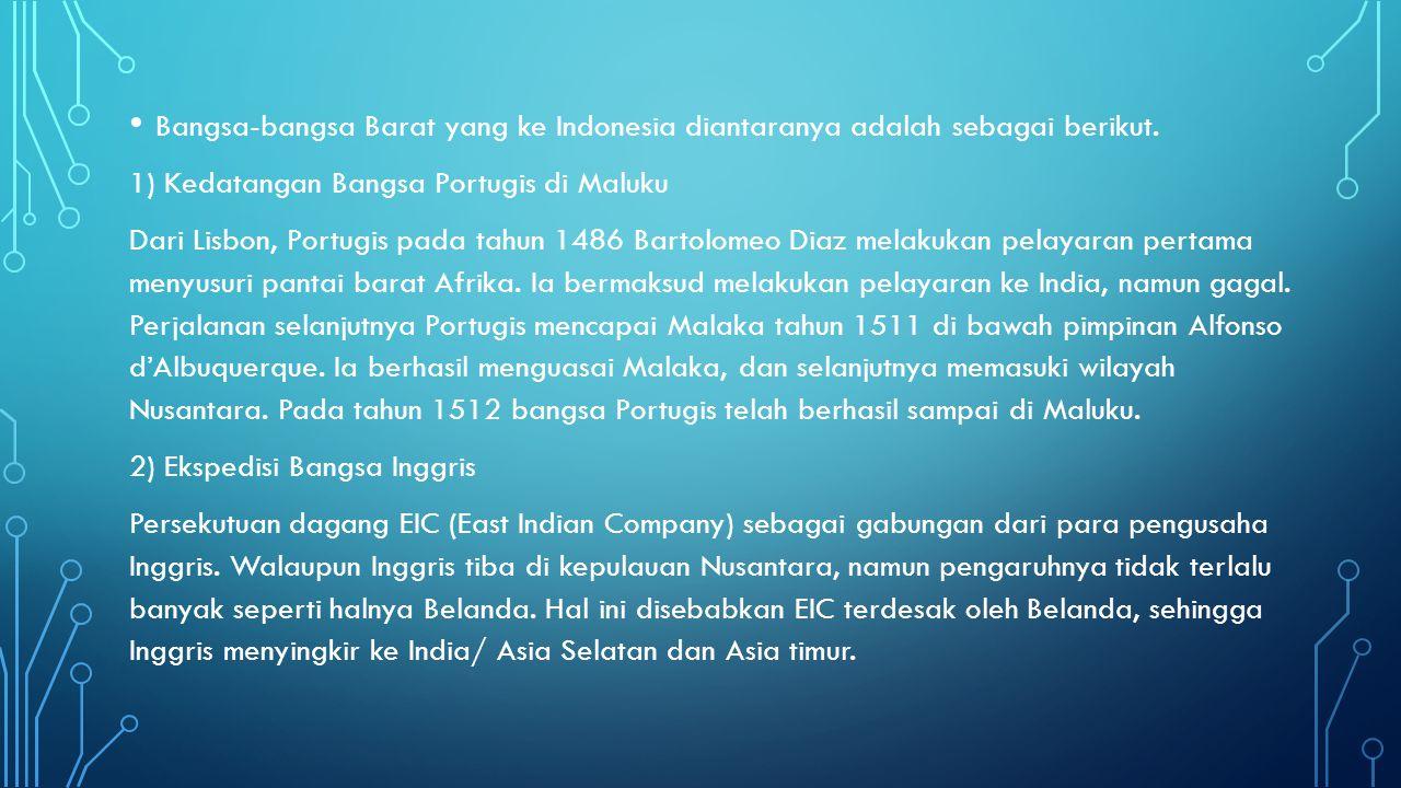 Bangsa-bangsa Barat yang ke Indonesia diantaranya adalah sebagai berikut.