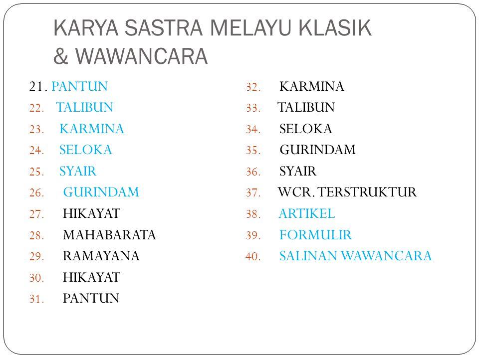 KARYA SASTRA MELAYU KLASIK & WAWANCARA 21.PANTUN 22.
