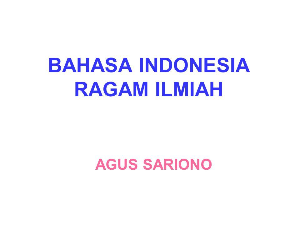 BAHASA INDONESIA RAGAM ILMIAH AGUS SARIONO