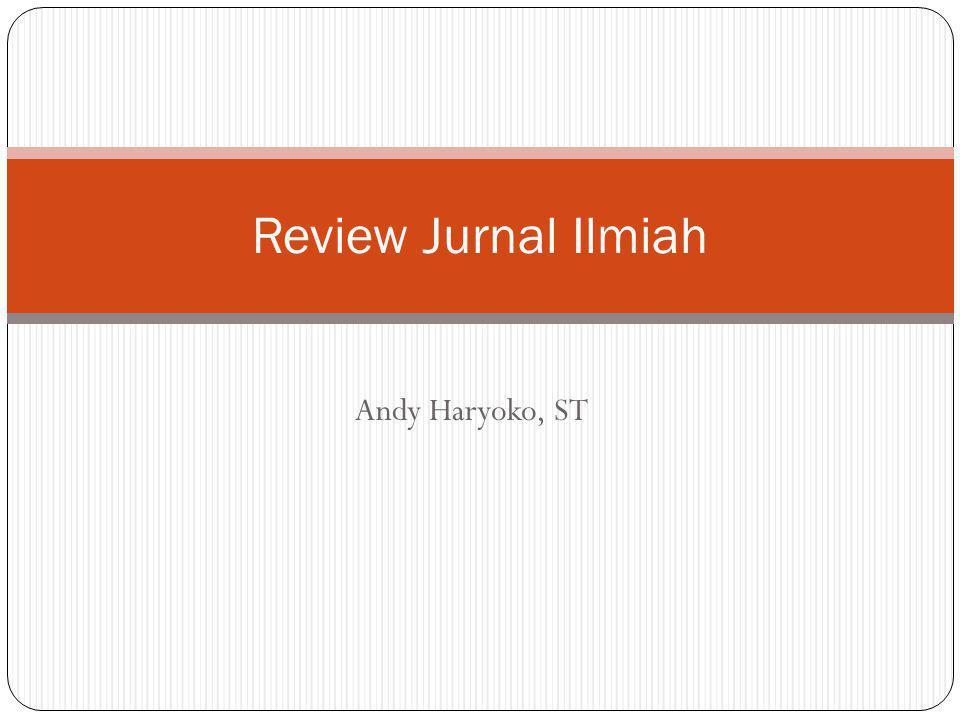 Andy Haryoko, ST Review Jurnal Ilmiah