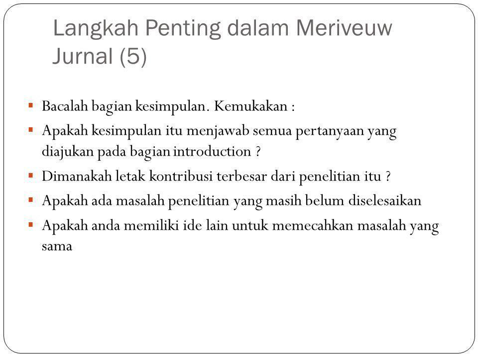 Langkah Penting dalam Meriveuw Jurnal (5)  Bacalah bagian kesimpulan.
