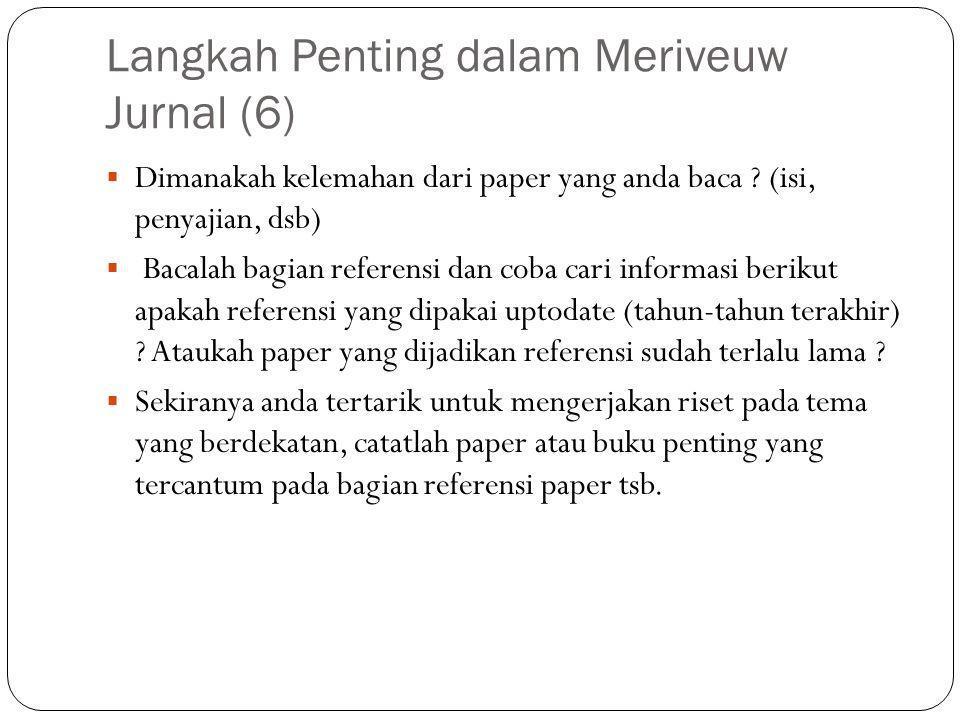 Langkah Penting dalam Meriveuw Jurnal (6)  Dimanakah kelemahan dari paper yang anda baca .