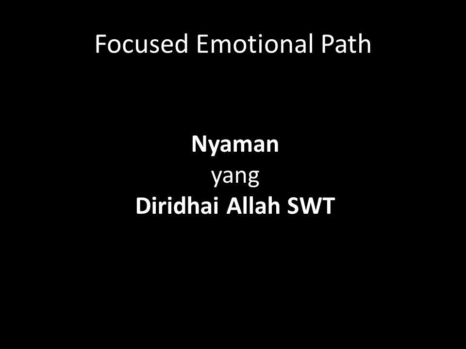 Focused Emotional Path Nyaman yang Diridhai Allah SWT