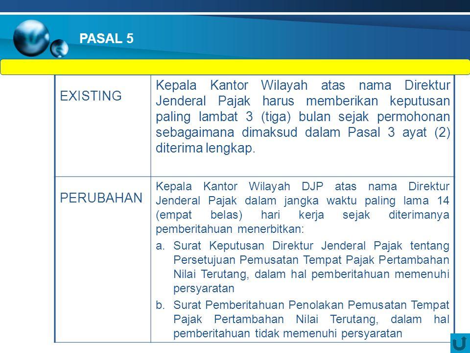 EXISTING Kepala Kantor Wilayah atas nama Direktur Jenderal Pajak harus memberikan keputusan paling lambat 3 (tiga) bulan sejak permohonan sebagaimana dimaksud dalam Pasal 3 ayat (2) diterima lengkap.