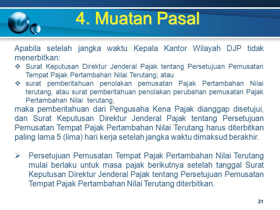 4. Muatan Pasal Apabila setelah jangka waktu Kepala Kantor Wilayah DJP tidak menerbitkan:  Surat Keputusan Direktur Jenderal Pajak tentang Persetujua