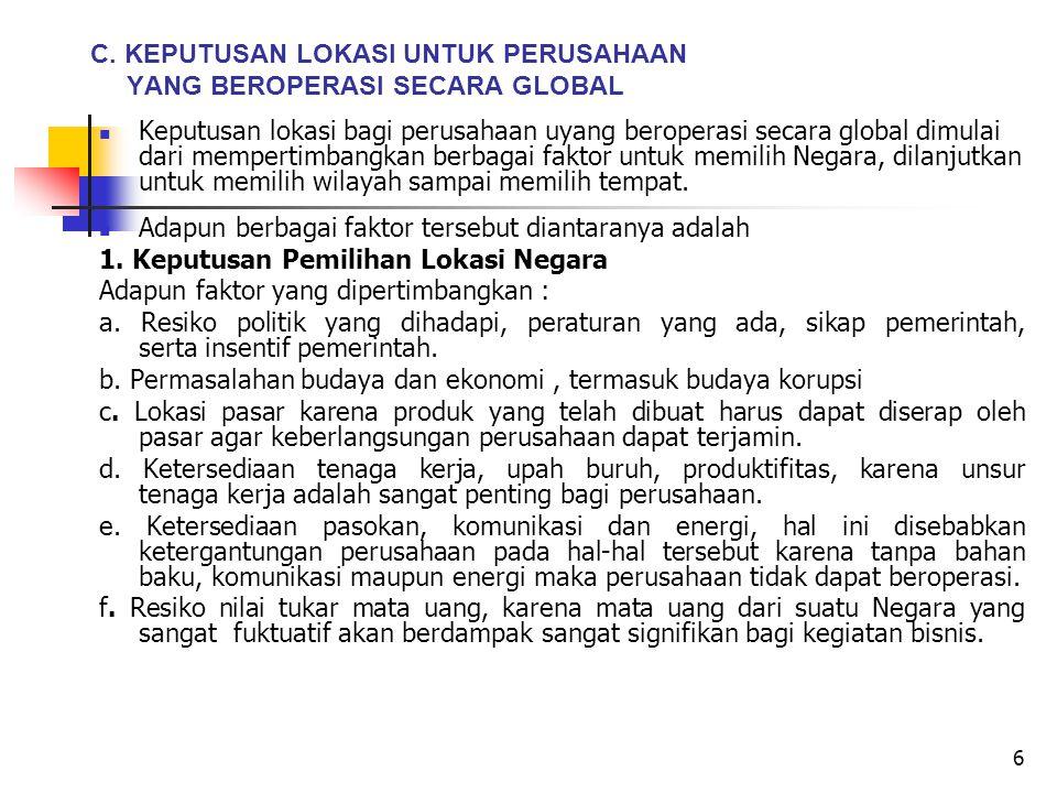 7 2.Keputusan Pemilihan Lokasi Daerah (Region) Faktor yang dipertimbangkan diantaranya : a.