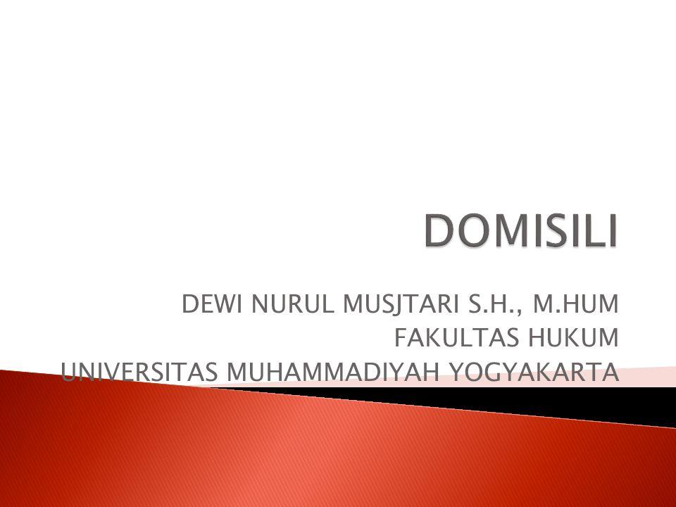 DEWI NURUL MUSJTARI S.H., M.HUM FAKULTAS HUKUM UNIVERSITAS MUHAMMADIYAH YOGYAKARTA