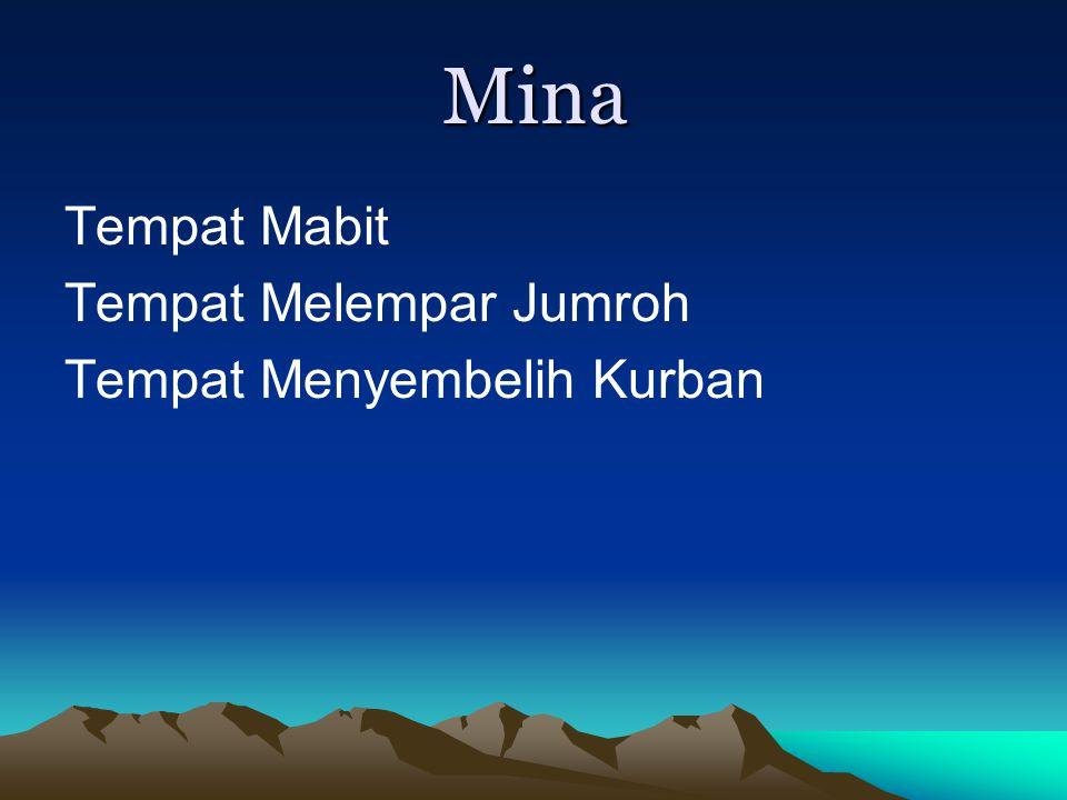 Mina Tempat Mabit Tempat Melempar Jumroh Tempat Menyembelih Kurban