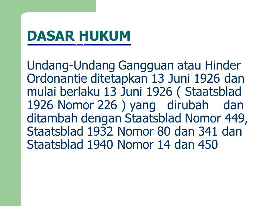 DASAR PEMBERIAN HO Stbl 1926 No.226 ( IZIN UUG DI DKI ) 1.Peraturan Menteri Dalam Negeri No.