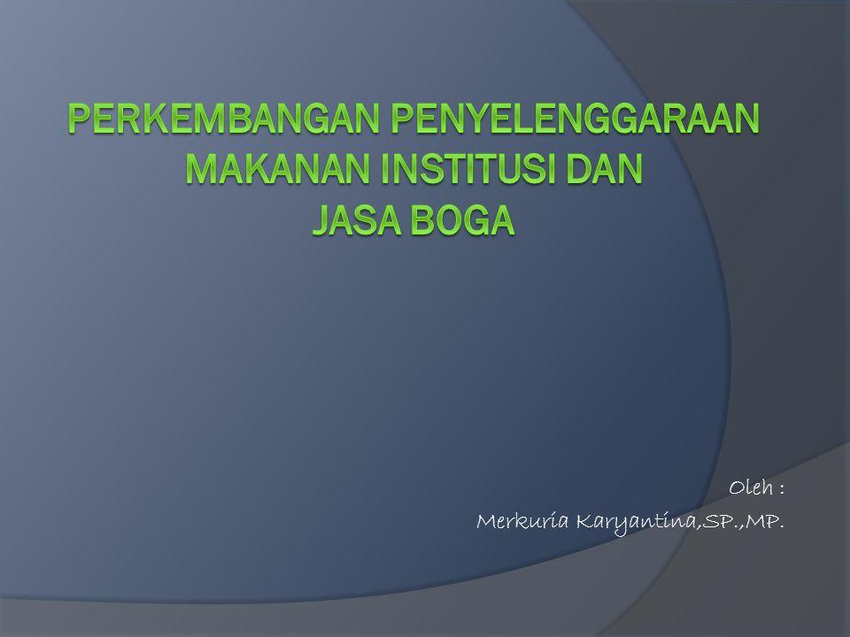 Oleh : Merkuria Karyantina,SP.,MP.