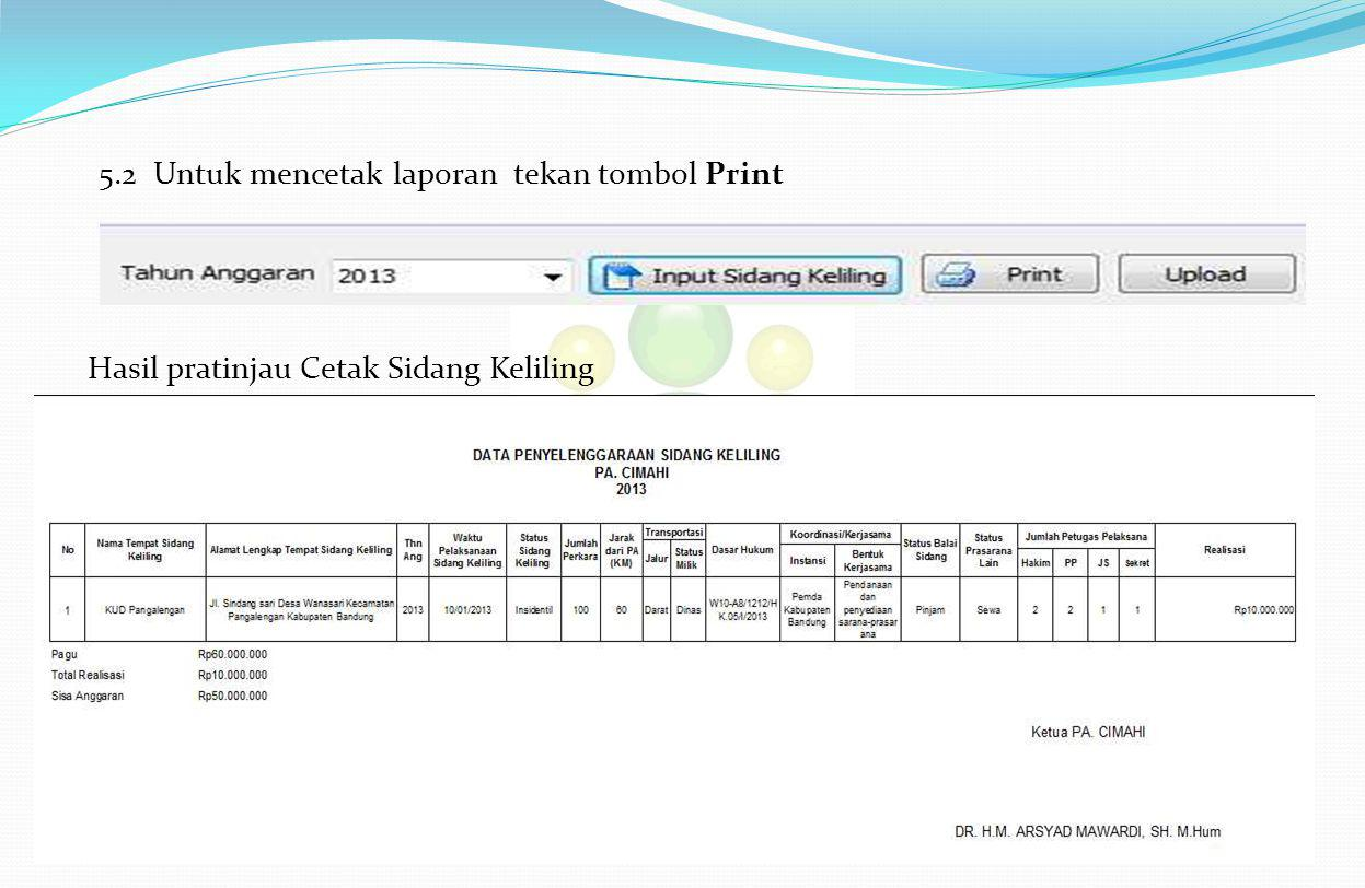 5.2 Untuk mencetak laporan tekan tombol Print Hasil pratinjau Cetak Sidang Keliling