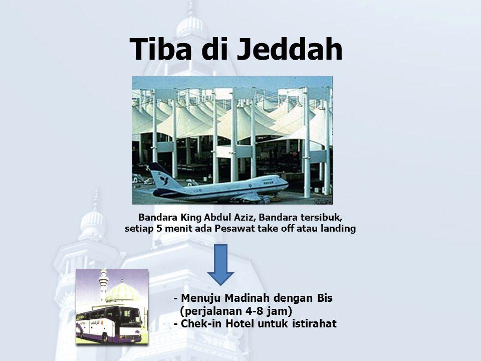 Tiba di Jeddah Bandara King Abdul Aziz, Bandara tersibuk, setiap 5 menit ada Pesawat take off atau landing - Menuju Madinah dengan Bis (perjalanan 4-8