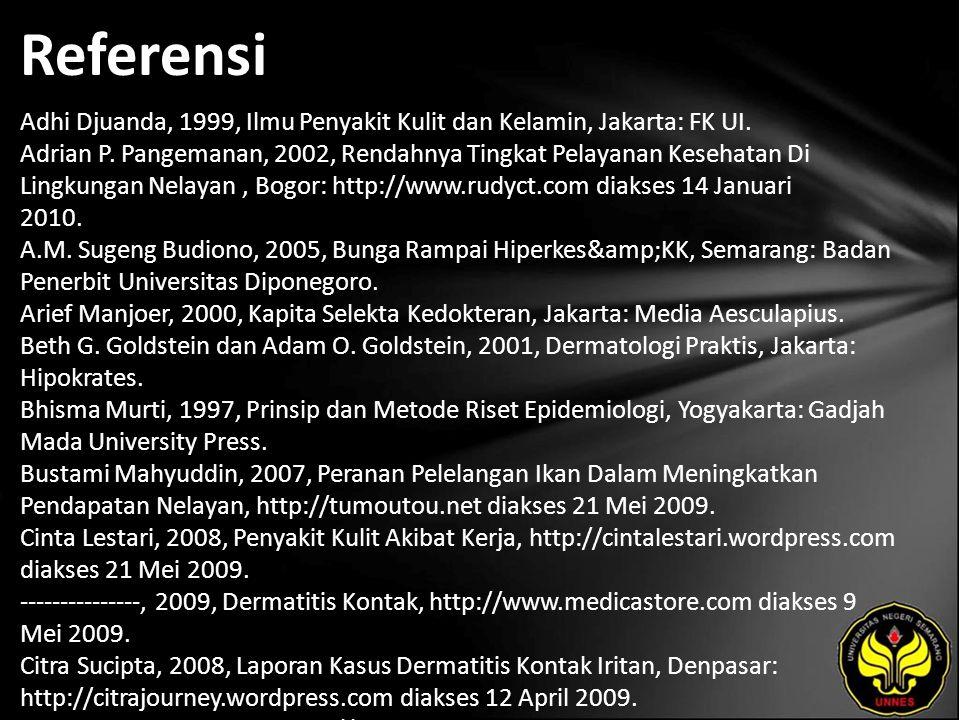Referensi Adhi Djuanda, 1999, Ilmu Penyakit Kulit dan Kelamin, Jakarta: FK UI.