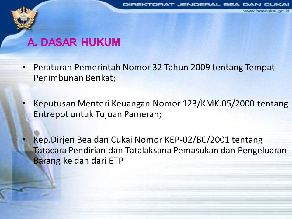 Peraturan Pemerintah Nomor 32 Tahun 2009 tentang Tempat Penimbunan Berikat; Keputusan Menteri Keuangan Nomor 123/KMK.05/2000 tentang Entrepot untuk Tu