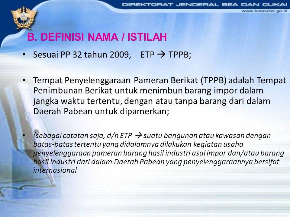 Sesuai PP 32 tahun 2009, ETP  TPPB; Tempat Penyelenggaraan Pameran Berikat (TPPB) adalah Tempat Penimbunan Berikat untuk menimbun barang impor dalam