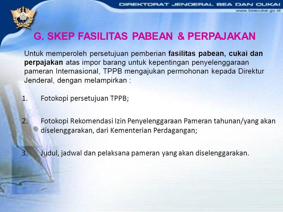 Untuk memperoleh persetujuan pemberian fasilitas pabean, cukai dan perpajakan atas impor barang untuk kepentingan penyelenggaraan pameran Internasiona