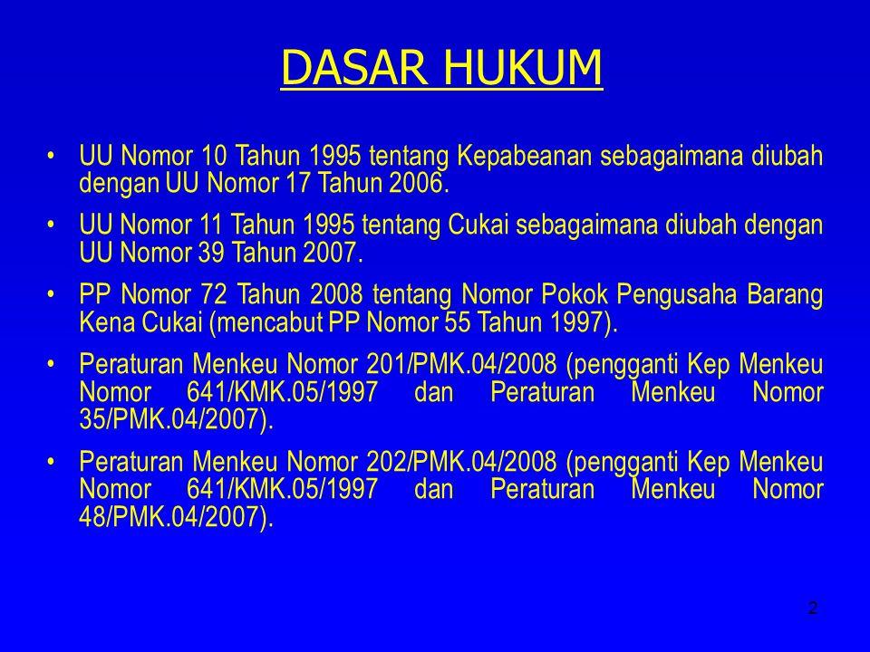 2 UU Nomor 10 Tahun 1995 tentang Kepabeanan sebagaimana diubah dengan UU Nomor 17 Tahun 2006. UU Nomor 11 Tahun 1995 tentang Cukai sebagaimana diubah