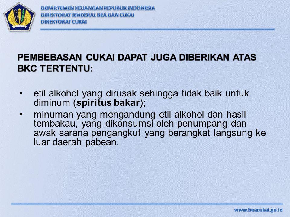 etil alkohol yang dirusak sehingga tidak baik untuk diminum (spiritus bakar); minuman yang mengandung etil alkohol dan hasil tembakau, yang dikonsumsi