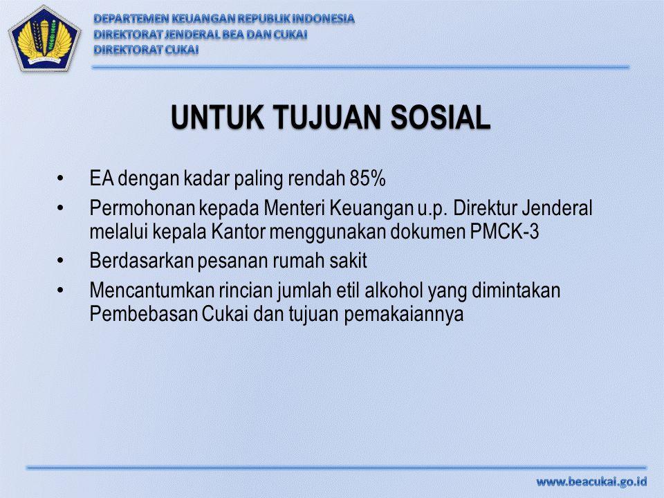 EA dengan kadar paling rendah 85% Permohonan kepada Menteri Keuangan u.p. Direktur Jenderal melalui kepala Kantor menggunakan dokumen PMCK-3 Berdasark