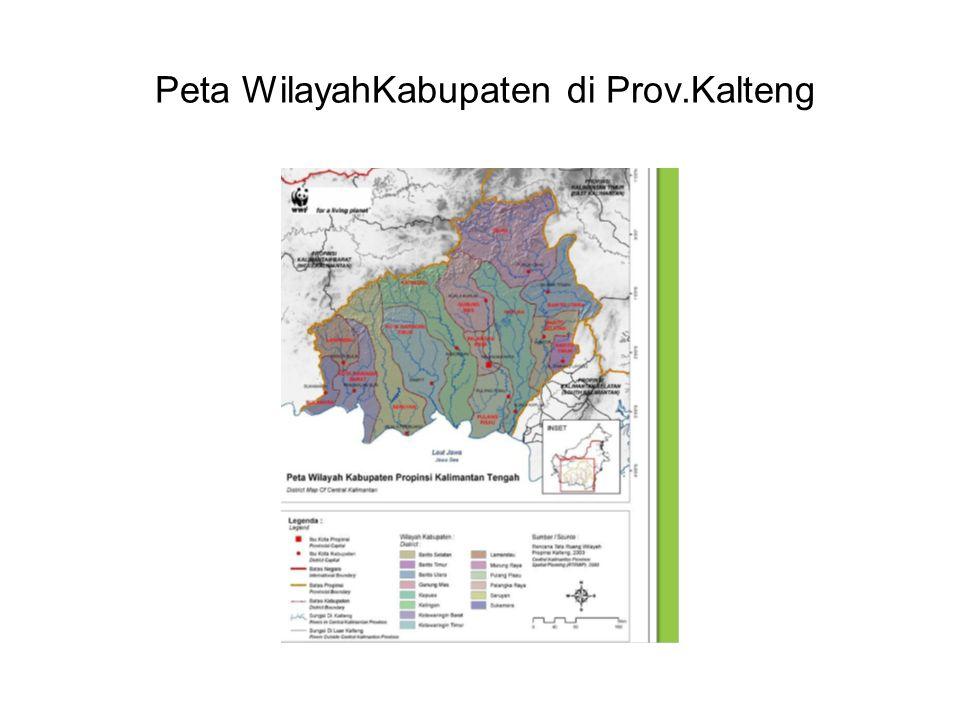 Peta WilayahKabupaten di Prov.Kalteng