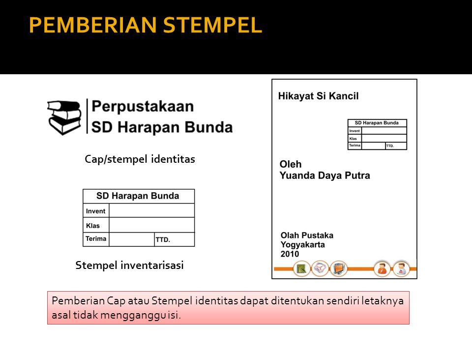 PEMBERIAN STEMPEL Pemberian Cap atau Stempel identitas dapat ditentukan sendiri letaknya asal tidak mengganggu isi. Cap/stempel identitas Stempel inve