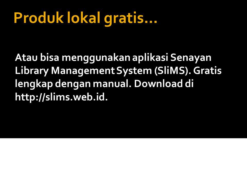 Produk lokal gratis... Atau bisa menggunakan aplikasi Senayan Library Management System (SliMS). Gratis lengkap dengan manual. Download di http://slim