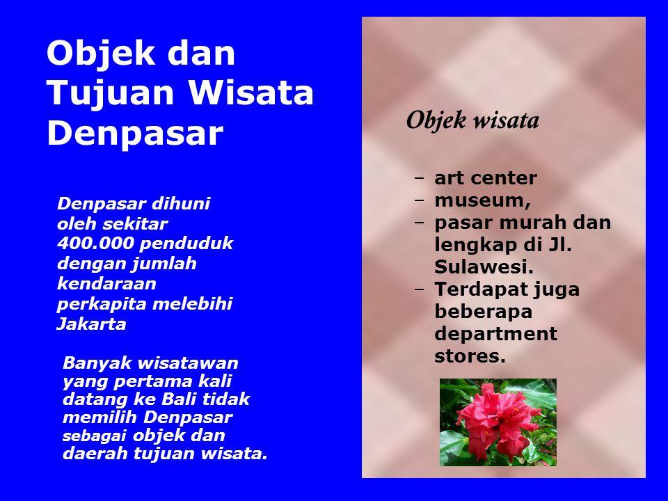 Denpasar Denpasar dibangun kembali pada tahun 1906 setelah berakhirnya perang puputan (perang habis- habisan untuk mempertahankan harga diri dan tanah