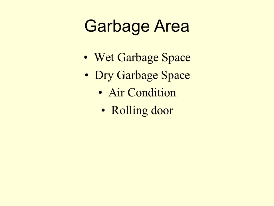 Garbage Area Wet Garbage Space Dry Garbage Space Air Condition Rolling door