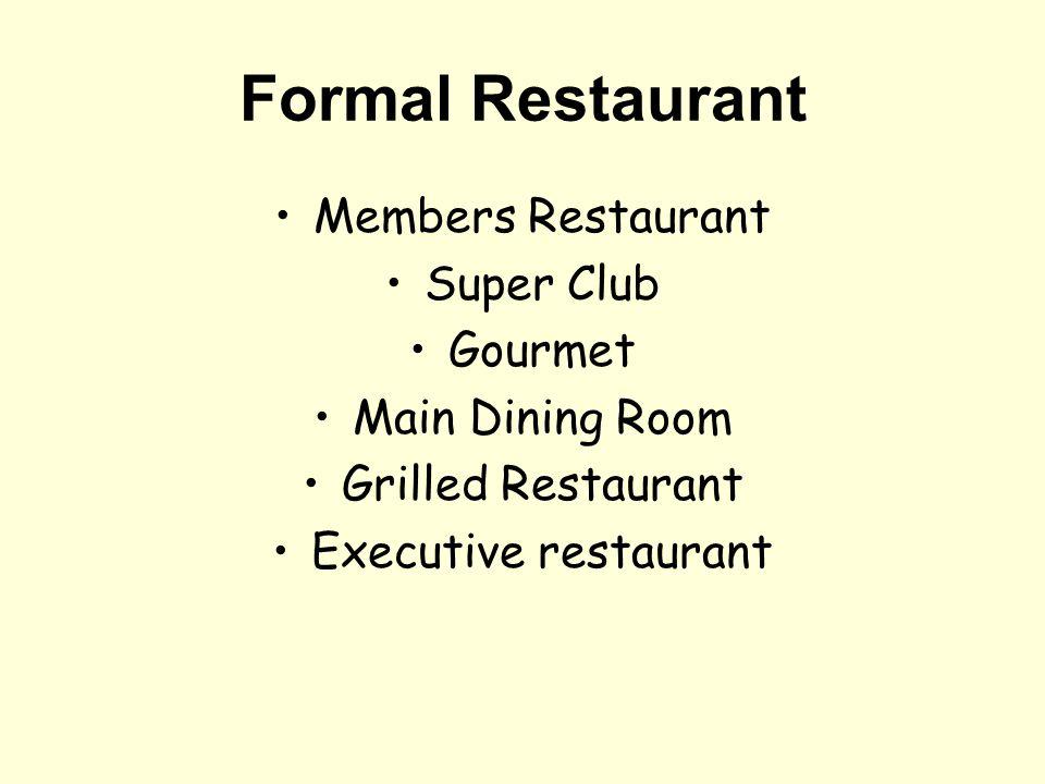 Formal Restaurant Members Restaurant Super Club Gourmet Main Dining Room Grilled Restaurant Executive restaurant