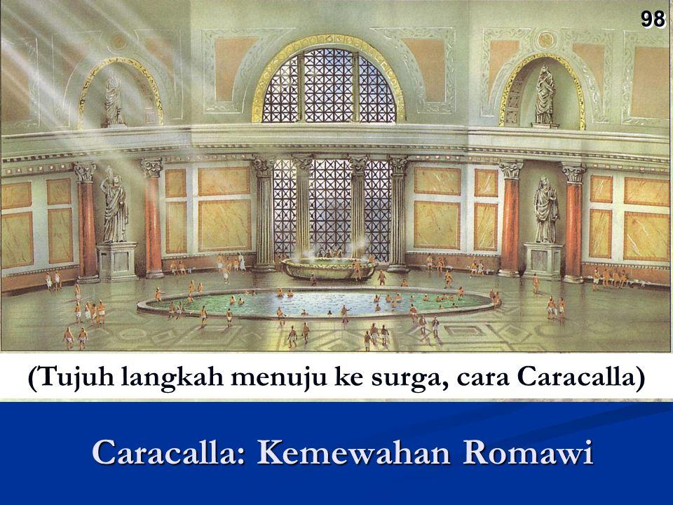 Caracalla: Kemewahan Romawi 98 (Tujuh langkah menuju ke surga, cara Caracalla)