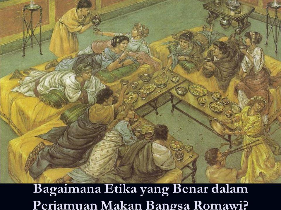 Bagaimana Etika yang Benar dalam Perjamuan Makan Bangsa Romawi